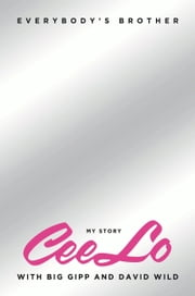 Everybody's Brother ebook by CeeLo Green
