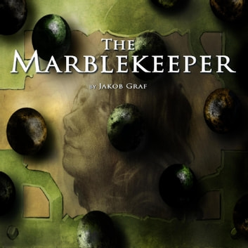 The Marblekeeper audiobook by Jakob Graf