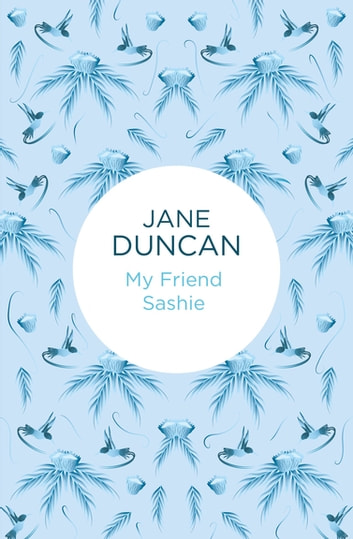 My Friend Sashie ebook by Jane Duncan
