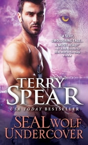 SEAL Wolf Undercover ebook by Terry Spear
