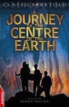 Journey to the Centre of the Earth ebook by