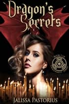 Dragon's Secrets ebook by Jalissa Pastorius