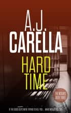 Hard Time ebook by A.J. Carella