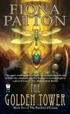 The Golden Tower ebook by Fiona Patton