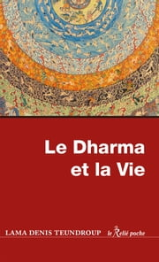 Le dharma et la vie ebook by Denis Teundroup