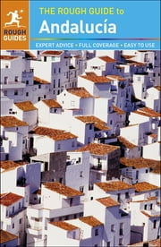 The Rough Guide to Andalucia ebook by Geoff Garvey,Mark Ellingham,Rough Guides