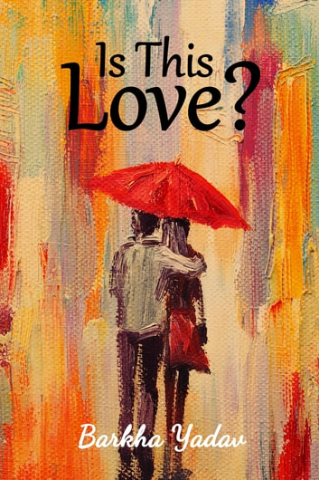 Is This Love? ebook by Barkha Yadav