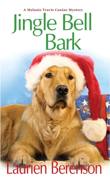 Jingle Bell Bark ebook by Laurien Berenson
