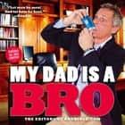 My Dad Is a Bro ebook by The Editors of BroBible.com