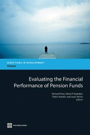 Evaluating The Financial Performance Of Pension Funds ebook by Hinz Richard; Heinz Rudolph; Antolin Pablo; Yermo Juan