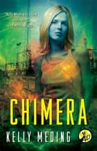 Chimera ebook by Kelly Meding