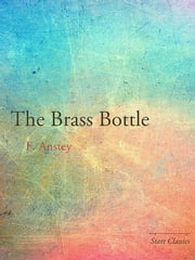 The Brass Bottle ebook by F. Anstey