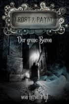 Frost & Payne - Band 10: Der graue Baron ebook by Zoe Shtorm, Luzia Pfyl