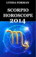 Scorpio Horoscope 2014 ebook by Lynda Forman