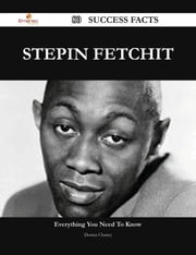 Stepin Fetchit 80 Success Facts - Everything you need to know about Stepin Fetchit ebook by Donna Chaney