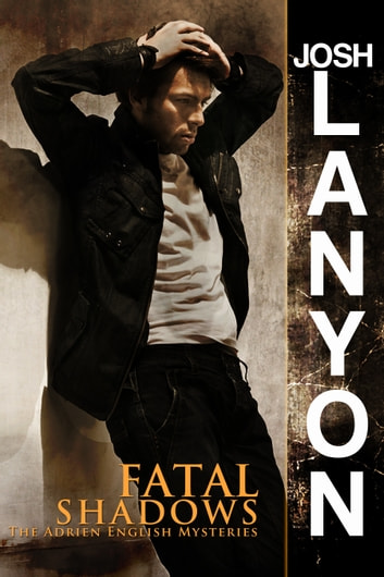 Fatal Shadows - The Adrien English Mysteries ebook by Josh Lanyon