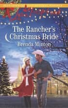 The Rancher's Christmas Bride ebook by Brenda Minton