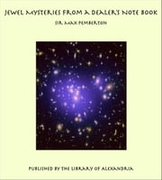 Jewel Mysteries From a Dealer's Note Book ebook by Sir Max Pemberton