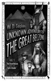 The Great Belzoni and the Gait of Anubis ebook by W.D. Gagliani