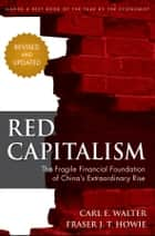 Red Capitalism ebook by Carl Walter,Fraser Howie