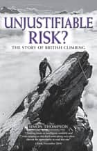 Unjustifiable Risk? ebook by Simon Thompson
