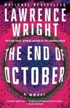The End of October - A novel ebook by Lawrence Wright