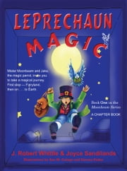 Leprechaun Magic: Moonbeam Series, Book 1 ebook by Joyce Sandilands,Joyce Sandilands,J. Robert Whittle