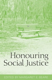 Honouring Social Justice ebook by Margaret E. Beare
