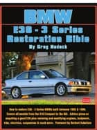 BMW 3 Series - E36 Restoration Tips & Techniques ebook by Greg Hudock