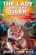 The Lady and the Tiger ebook by Jody Lynn Nye
