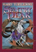 Sentry Peak ebook by Harry Turtledove