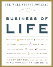 The Wall Street Journal Guide to the Business of Life ebook by Nancy Keates