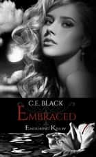 Embraced - Enduring Kiss, #4 ebook by C.E. Black