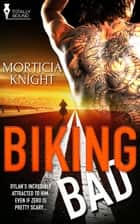 Biking Bad ebook by Morticia  Knight