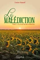 La malédiction T1 - Le hameau des fourches eBook by Louise Simard