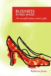 Business in red shoes ebook by Rebecca Jones