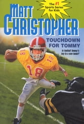 Touchdown for Tommy ebook by Matt Christopher