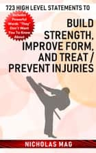 723 High Level Statements to Build Strength, Improve Form, and Treat/Prevent Injuries ebook by Nicholas Mag