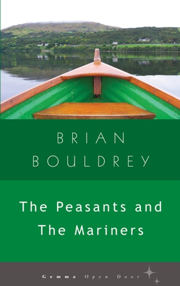 The Peasants and The Mariners ebook by Brian Bouldrey