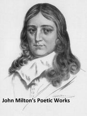 John Milton's Poetic Works ebook by John Milton
