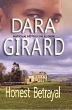 Honest Betrayal ebook by Dara Girard