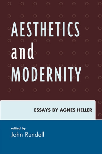 Aesthetics and Modernity - Essays by Agnes Heller ebook by