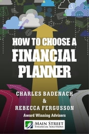 How to Choose a Financial Planner ebook by Charles Badenach,Rebecca Ferguson