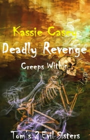 Deadly Revenge Creeps Within ebook by Kassie Casey