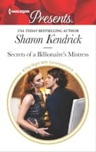Secrets of a Billionaire's Mistress - A Billionaire Romance ebook by Sharon Kendrick