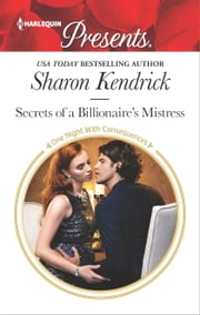 Secrets of a Billionaire's Mistress - A Secret Baby Romance ebook by Sharon Kendrick