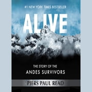 Alive audiobook by Piers Paul Read