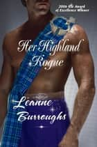 Her Highland Rogue ebook by Leanne Burroughs