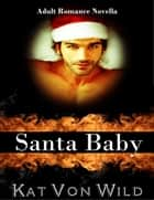 Santa Baby ebook by Kat Von Wild