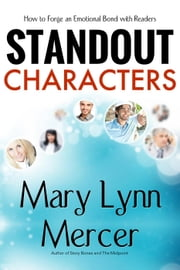 Standout Characters: How to Forge an Emotional Bond with Readers ebook by Mary Mercer